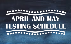 April and May Testing Dates
