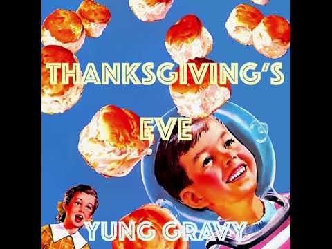 Thanksgiving's Eve by Yung Gravy